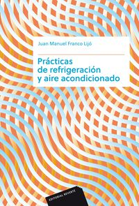 Practicas De Refrigeracion Y Aire Acondicionado - Juan Manuel Franco Lijo