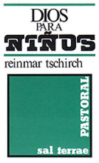 Dios Para Niños - Sugerencias Y Experiencias De Educacion Religiosa - Reinmar Tschrirch