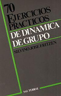 DINAMICA DE GRUPO - 70 EJERCICIOS PRACTICOS