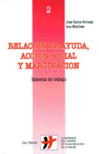 relacion de ayuda, accion social y marginacion - material de trabajo - Jose Carlos Bermejo / Ana Martinez