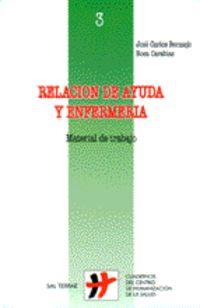 relacion de ayuda y enfermeria - material de trabajo - Jose Carlos Bermejo / Rosa Carabias