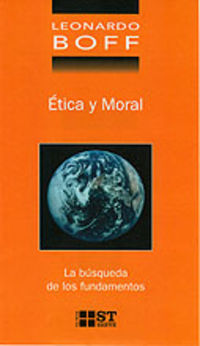 ETICA MORAL - BUSQUEDA DE LOS FUNDAMENTOS, LA