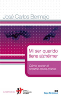 Mi Ser Querido Tiene Alzheimer - Jose Carlos Bermejo Higuera