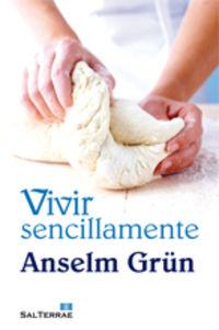 Vivir Sencillamente - Anselm Grun