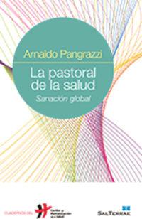 pastoral de la salud, la - sanacion global - Arnaldo Pangrazzi