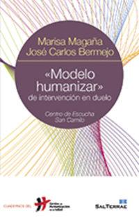 """""""modelo Humanizar"""" De Intervencion En Duelo - Marisa  Magaña Loarte  /  Jose Carlos  Bermejo"""