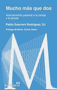 Mucho Mas Que Dos - Acercamiento Pastoral A La Pareja Y La Familia - Pablo Guerrero Rodriguez