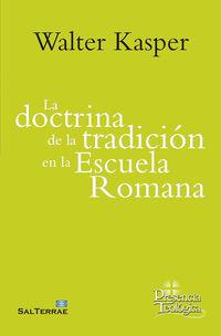 DOCTRINA DE LA TRADICION EN LA ESCUELA ROMANA, LA - OBRA COMPLETA DE WALTER KASPER 1