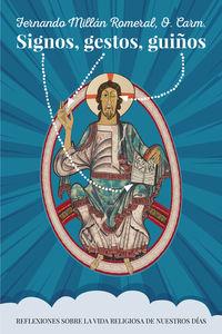 SIGNOS, GESTOS, GUIÑOS - REFLEXIONES SOBRE LA VIDA RELIGIOSA DE NUESTROS DIAS