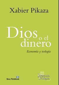 Dios O El Dinero - Economia Y Teologia - Xabier Pikaza