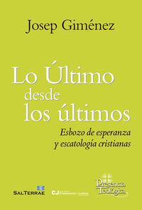 Ultimo Desde Los Ultimos, Lo - Esbozo De Esperanza Y Escatologia Cristianas - Josep Gimenez