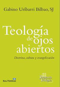 Teologia De Ojos Abiertos - Doctrina, Cultura Y Evangelizacion - Gabino Uribarri Bilbao