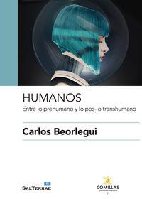 HUMANOS - ENTRE LO PREHUMANO Y LO POS- O TRANSHUMANO