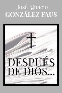 DESPUES DE DIOS. ..