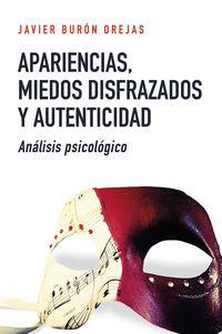 APARIENCIAS, MIEDOS DISFRAZADOS Y AUTENTICIDAD - ANALISIS PSICOLOGICO