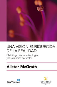 VISION ENRIQUECIDA DE LA REALIDAD, UNA - EL DIALOGO ENTRE LA TEOLOGIA Y LAS CIENCIAS NATURALES