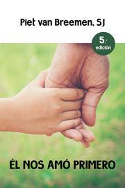 (5 Ed) El Nos Amo Primero - Piet Van Breemen