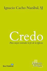 Credo - Para Mejor Entender La Fe De La Iglesia - Ignacio Cacho Nazabal