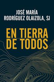 En Tierra De Todos - Jose Maria Rodriguez Olaizola