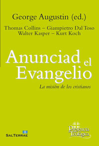 Anunciad El Evangelio - La Mision De Los Cristianos - George Augustin (ed. )