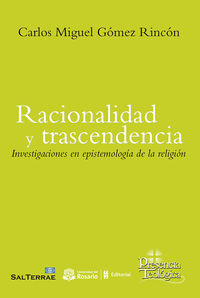 RACIONALIDAD Y TRASCENDENCIA - INVESTIGACINE EN EPISTEMOLOGIA DE LA RELIGION