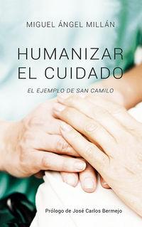 HUMANIZAR EL CUIDADO - EL EJEMPLO DE SAN CAMILO