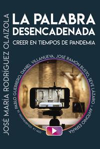 PALABRA DESENCADENADA, LA - CREER EN TIEMPOS DE PANDEMIA