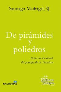 De Piramides Y Poliedros - Señas De Identidad Del Pontificado De Francisco - Santiago Madrigal