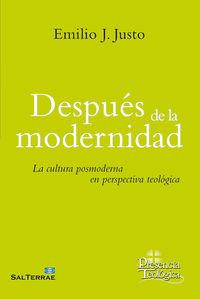 Despues De La Modernidad - La Cultura Posmoderna En La Perspectiva Religiosa - Emilio J. Justo