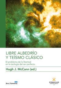 LIBRE ALBEDRIO Y TEISMO CLASICO - EL PROBLEMA DE LA LIBERTAD EN LA TEOLOGIA DEL SER PERFECTO