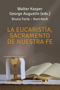 Sacramento De Nuestra Fe, La eucaristia - Walter Kasper