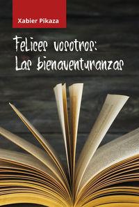 felices vosotros - las bienaventuranzas - Xabier Pikaza