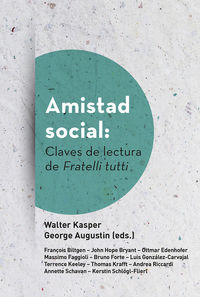 amistad social: claves de lectura de fratelli tutti - Walter Kasper (ed. ) / George Augustin (ed. )