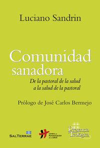 COMUNIDAD SANADORA - DE LA PASTORAL DE LA SALUD A LA SALUD DE LA PASTORAL