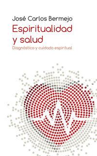 espiritualidad y salud - diagnostico y cuidado espiritual - Jose Carlos Bermejo