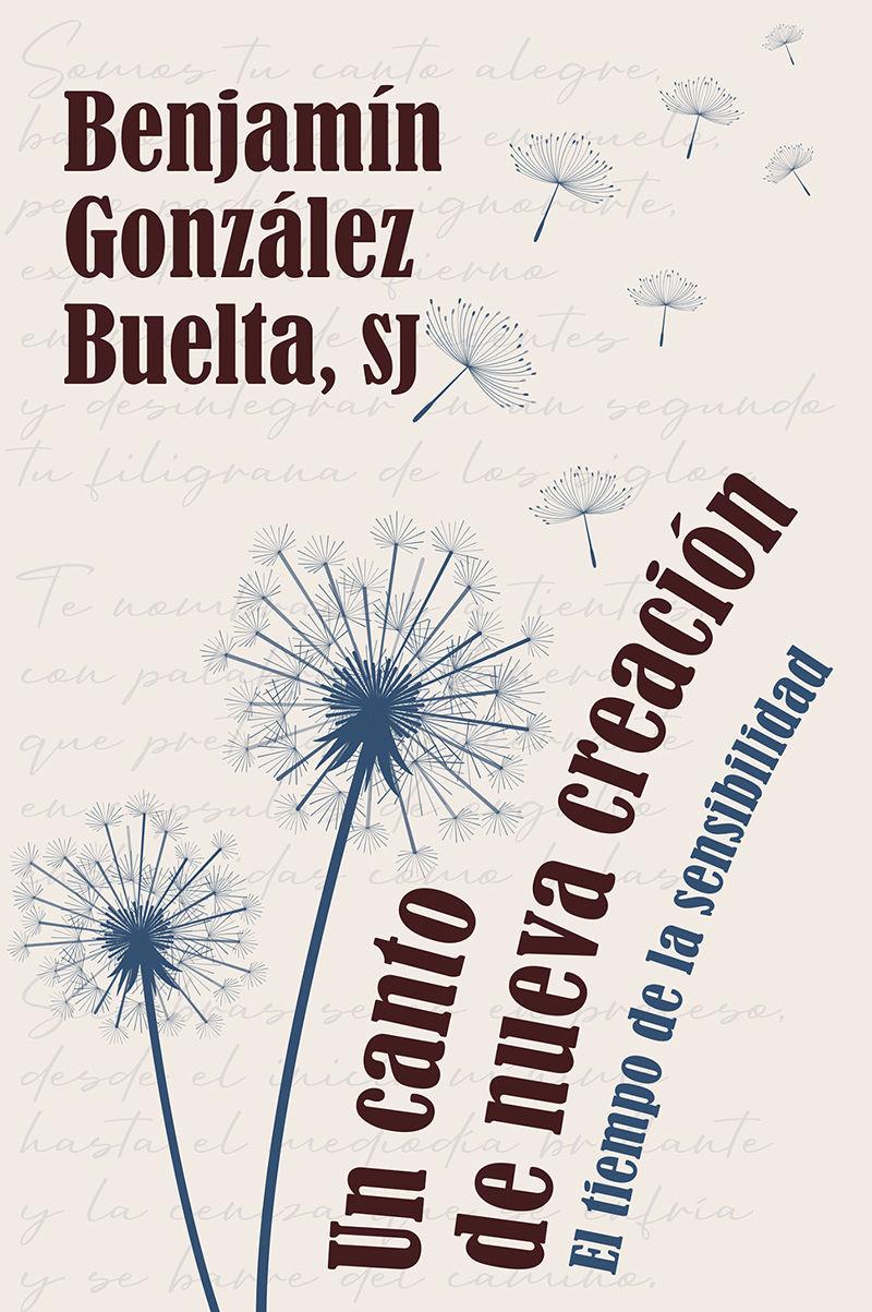 un canto de nueva creacion - el tiempo de la sensibilidad - Benjamin Gonzalez Buelta