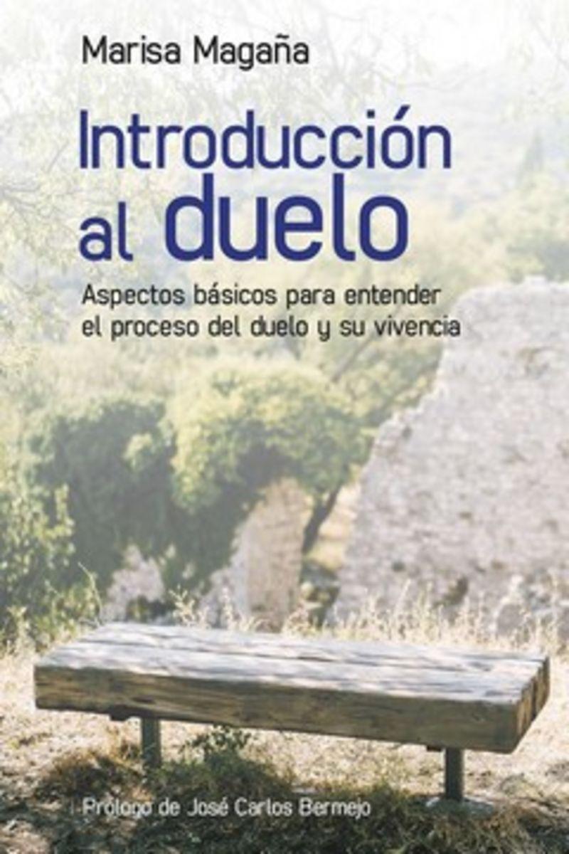 INTRODUCCION AL DUELO - ASPECTOS BASICOS PARA ENTENDER EL PROCESO DEL DUELO Y SU VIVENCIA