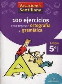 EP 5 - VACACIONES GRAMATICA Y ORTOGRAFIA - 100 EJERCICIOS P