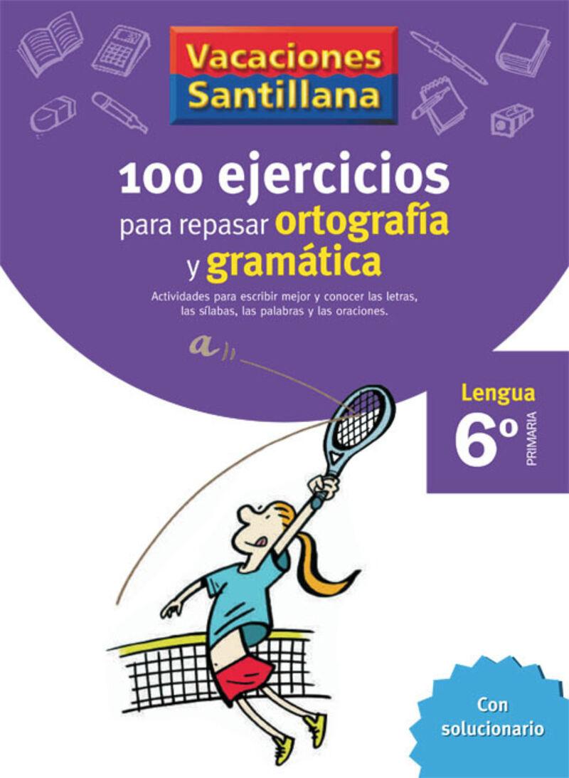 EP 6 - VACACIONES GRAMATICA Y ORTOGRAFIA - 100 EJERCICIOS P