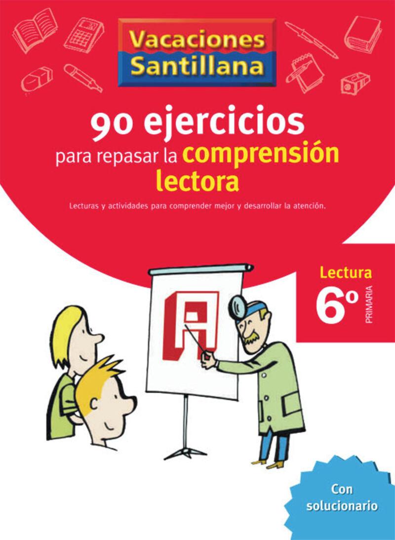 EP 6 - VACACIONES COMPRENSION LECTORA - 90 EJERCICIOS PARA
