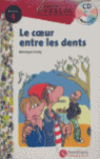 Niveau 4 - Le Coeur Entre Les Dents (+cd) - Monique Ponty