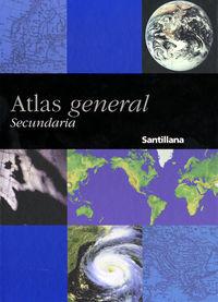 ATLAS GENERAL SANTILLANA SECUNDARIA