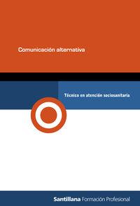 Tecnico Atencion Sociosanitaria - Modulo Comunicacion Alternativa - Aa. Vv.