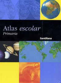 ATLAS ESCOLAR SANTILLANA PRIMARIA
