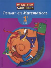 ESO 1 - VACACIONES MATEMATICAS - PENSAR EN MATEMATICAS
