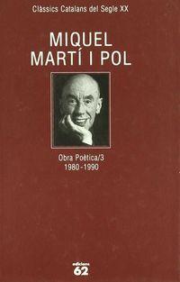 OBRA POETICA III (1980-1990) (MIQUEL MARTI I POL)
