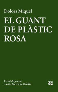 Guant De Plastic Rosa, El (premi Ausias March 2016) - Dolors Miquel