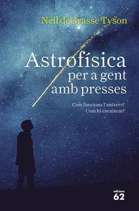 ASTROFISICA PER A GENT AMB PRESSES