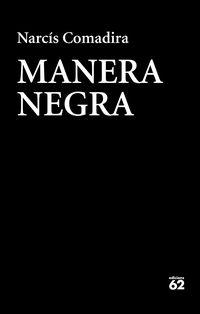 Manera Negra - Narcis Comadira