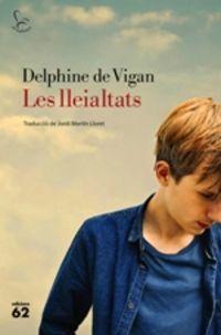 Lleialtats, Les - Delphine De Vigan